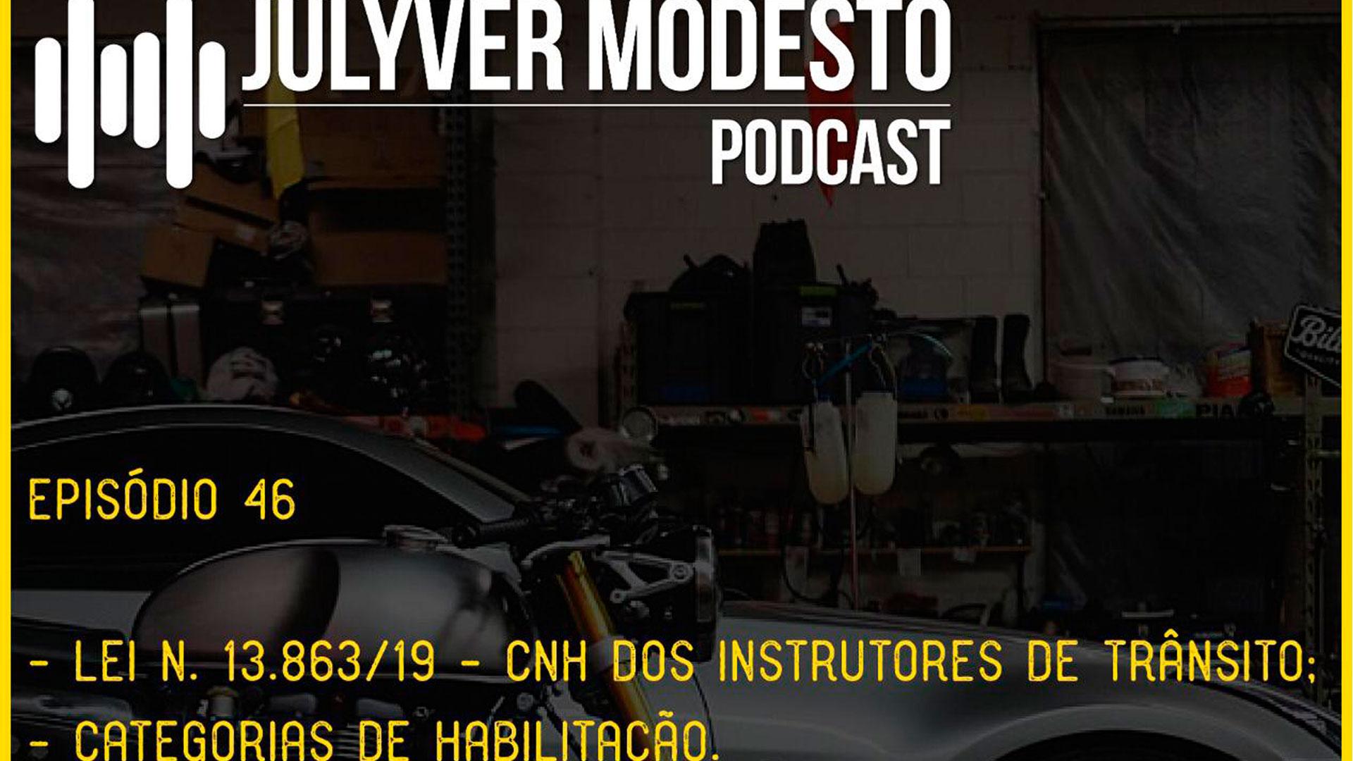 Podcast episódio 46: Trânsito, por Julyver Modesto